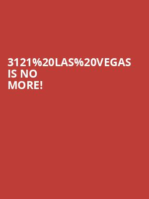 3121 Las Vegas is no more
