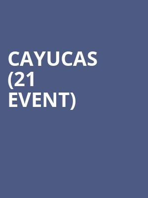 Cayucas (21+ Event) at Bunkhouse