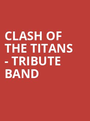 Clash Of The Titans - Tribute Band Tickets Calendar - Aug 2019