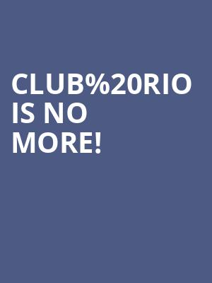 Club Rio is no more