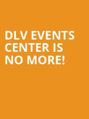 DLV Events Center is no more