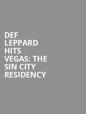 Def Leppard Hits Vegas: The Sin City Residency at Zappos Theater at Planet Hollywood