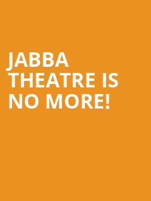 JABBA Theatre is no more