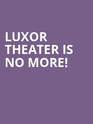 Luxor Theater is no more