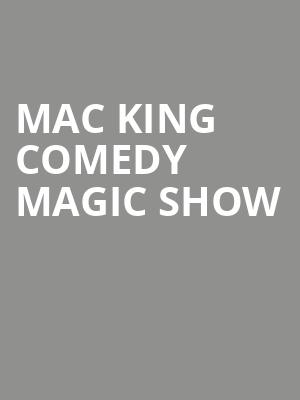 Mac King Comedy Magic Show at The Theater