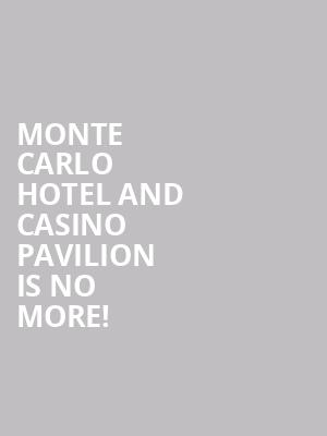 Monte Carlo Hotel and Casino Pavilion is no more
