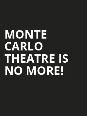 Monte Carlo Theatre is no more
