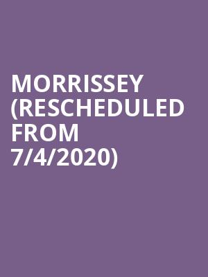 Morrissey (Rescheduled from 7/4/2020) at Caesars Palace Event Center