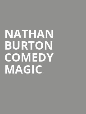 Nathan Burton Comedy Magic at Saxe Theater