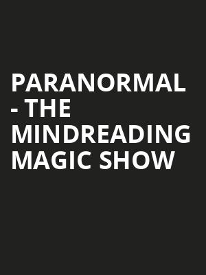 Paranormal - The Mindreading Magic Show at Windows at Ballys