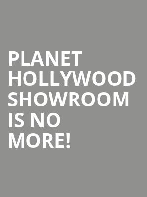 Planet Hollywood Showroom is no more