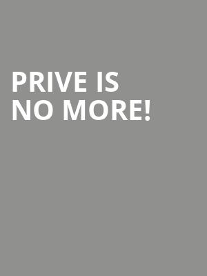 Prive is no more
