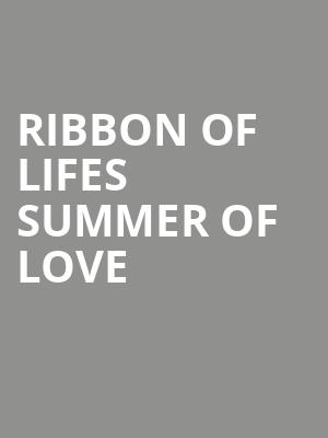 Ribbon of Lifes Summer Of Love at Tropicana Theater