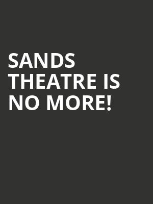 Sands Theatre is no more