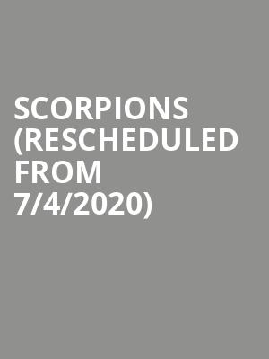 Scorpions (Rescheduled from 7/4/2020) at Zappos Theater at Planet Hollywood
