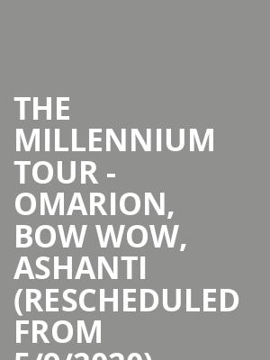 The Millennium Tour - Omarion, Bow Wow, Ashanti (Rescheduled from 5/9/2020) at MGM Grand Garden Arena