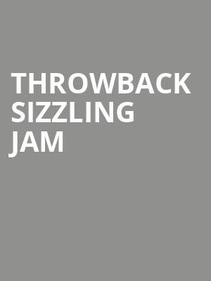 Throwback Sizzling Jam at Orleans Arena
