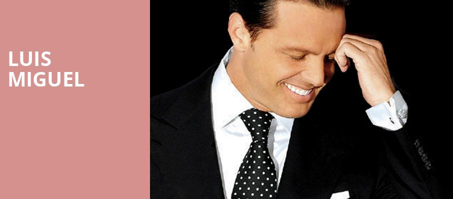Luis Miguel, The Colosseum at Caesars, Las Vegas